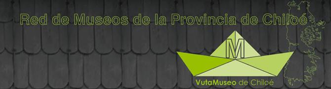 Vuta Museos de Chiloé - Red de Museos de Chiloé