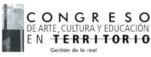 Congreso de arte, cultura y educación en territorio 2016