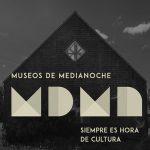 Museos de Medianoche - 2018 / MAM